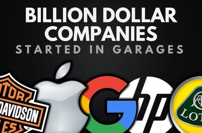 15 Billion Dollar Companies Started In Garages