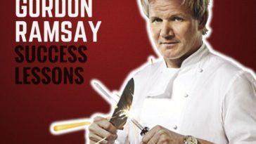 Gordon Ramsay's Success Lessons