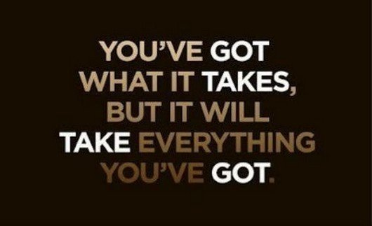 What it Takes Quote