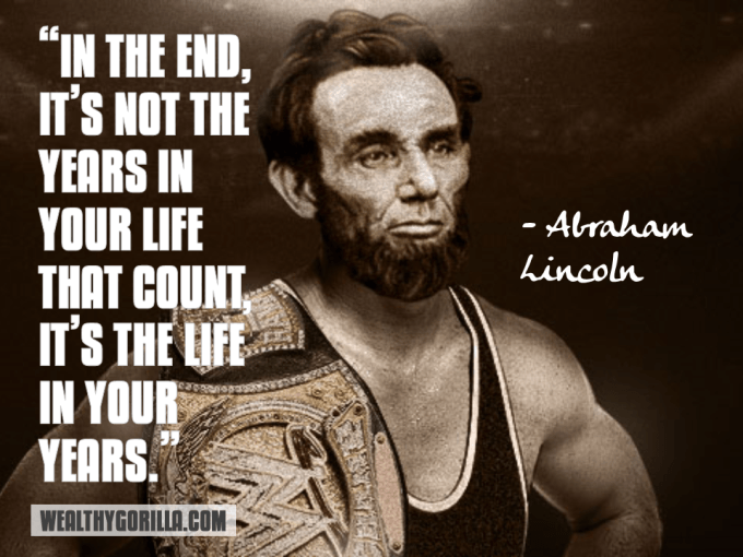 Abraham Lincoln Quotes On Life Captivating 34 Famous Abraham Lincoln Quotes To Remember  Wealthy Gorilla