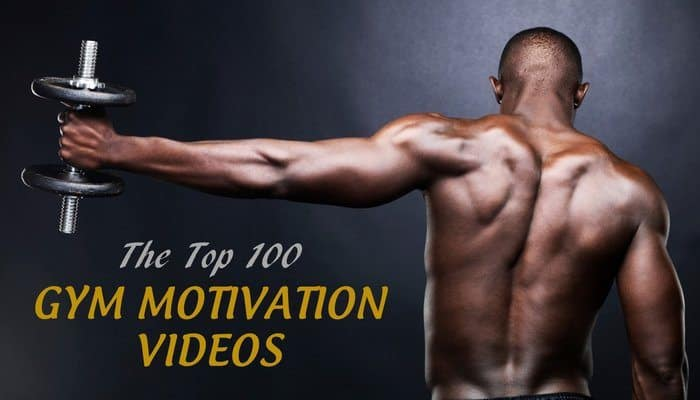 The Top 100 Gym Motivation Videos on the Web