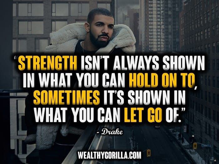 60 Amazing Drake Quotes That Inspire People To Succeed Wealthy Gorilla Mesmerizing Drake Song Quotes