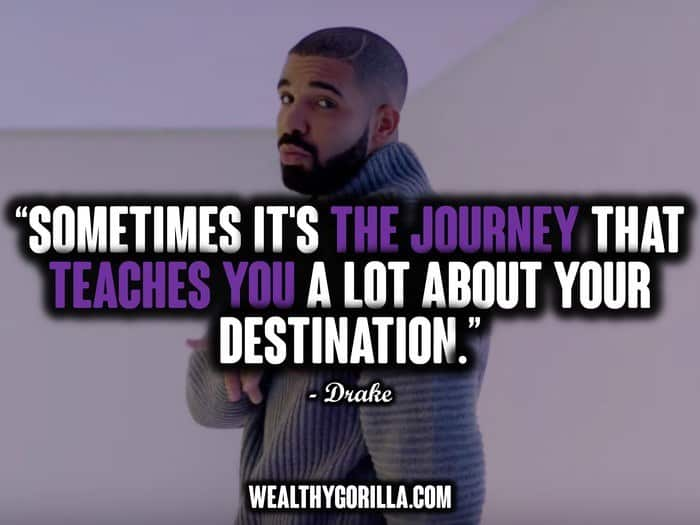 60 Amazing Drake Quotes That Inspire People To Succeed Wealthy Gorilla Inspiration Drake Song Quotes