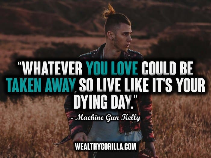 Mgk Quotes 30 Awesome Machine Gun Kelly (MGK) Quotes | Wealthy Gorilla Mgk Quotes