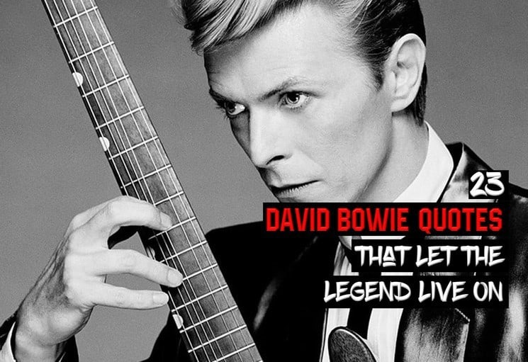 30 David Bowie Quotes That Let The Legend Live on