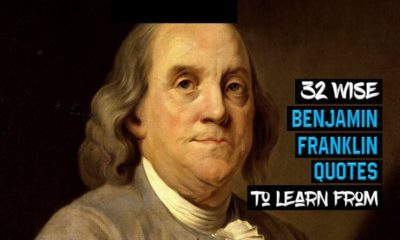 32 Wise Benjamin Franklin Quotes to Learn From