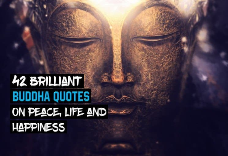 Buddha Quotes On Happiness Interesting 42 Brilliant Buddha Quotes On Peace Life & Happiness  Wealthy
