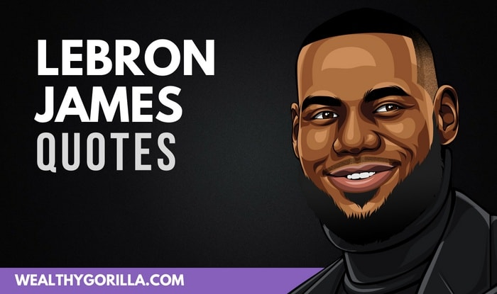 22 Inspiring LeBron James Quotes About Success