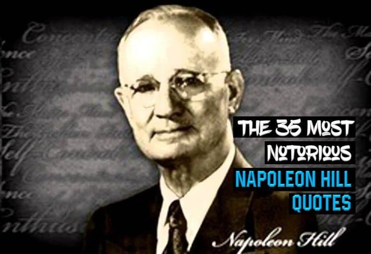 The 35 Most Notorious Napoleon Hill Quotes Wealthy Gorilla