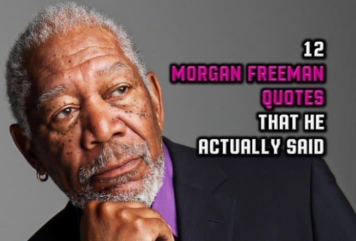23 Morgan Freeman Quotes That He Actually Said Wealthy Gorilla