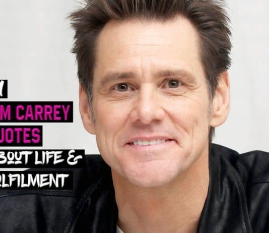 31 Jim Carrey Quotes About Life & Fulfilment