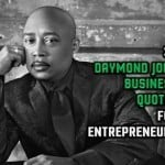 32 Daymond John Business Quotes For Entrepreneurs