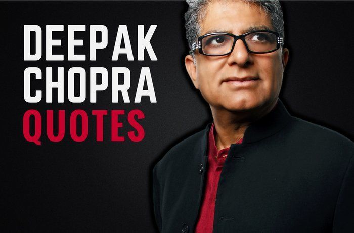 44 Deep and Meaningful Deepak Chopra Quotes