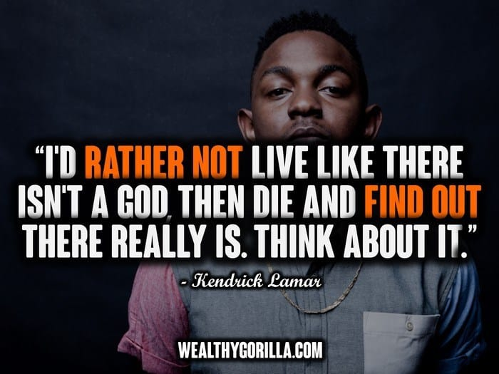 41 Deep & Inspiring Kendrick Lamar Quotes | Wealthy Gorilla