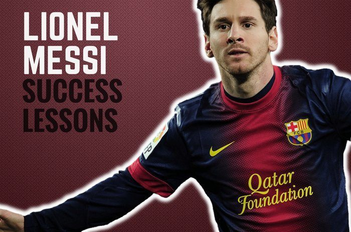 10 Success Lessons From Lionel Messi