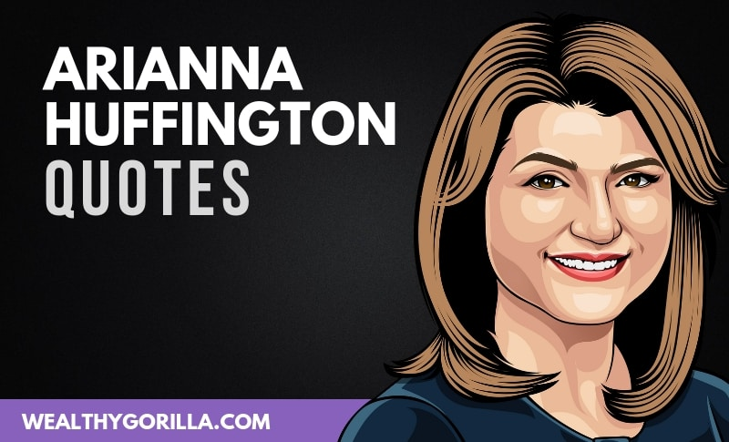 The Best Arianna Huffington Quotes