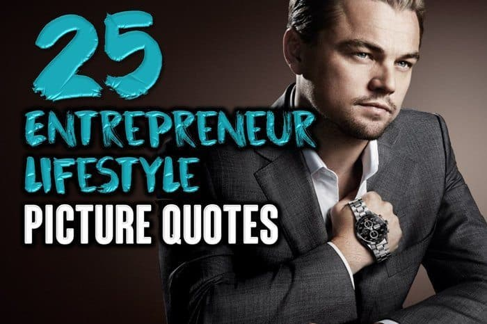 25 Entrepreneur Lifestyle Picture Quotes