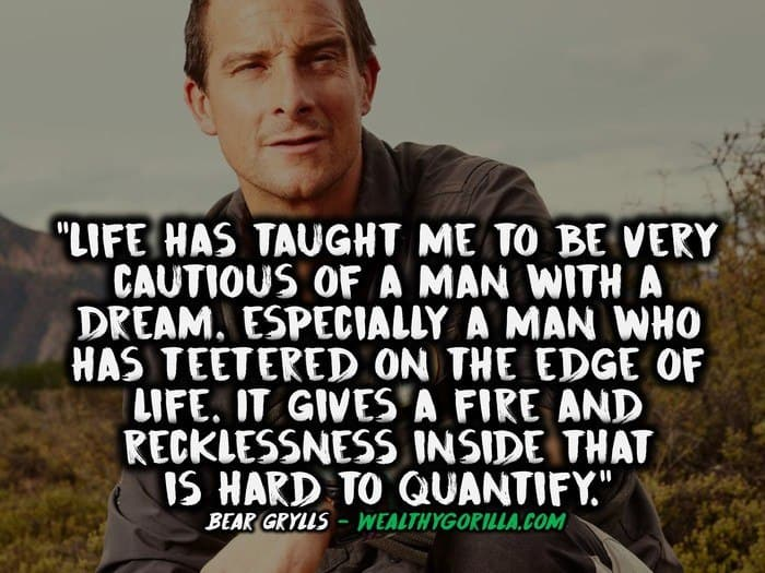 33 Courageous Bear Grylls Quotes About Survival Wealthy Gorilla