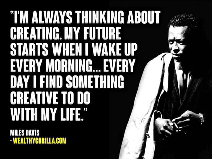 Mile Davis Quotes