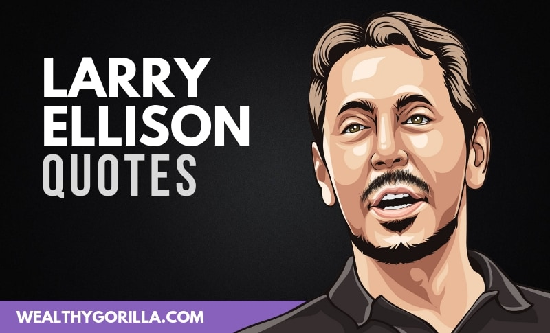 The Best Larry Ellison Quotes