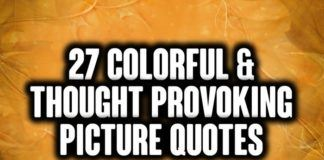 27 Colorful & Thought Provoking Picture Quotes