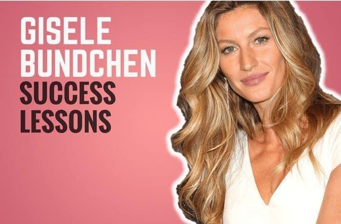 Gisele Bundchen Success Lessons
