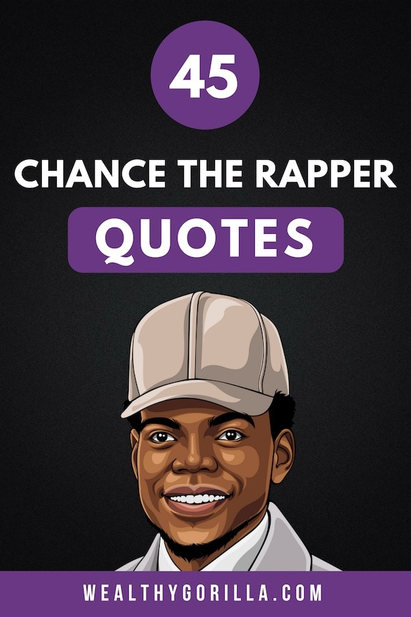 45 Chance the Rapper Quotes Pin