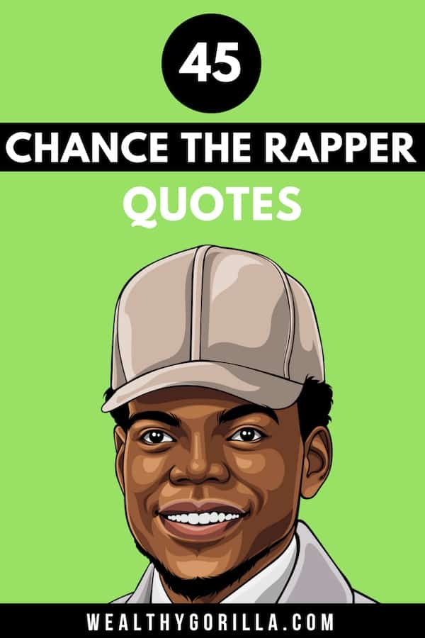 45 Motivational Chance The Rapper Quotes Wealthy Gorilla