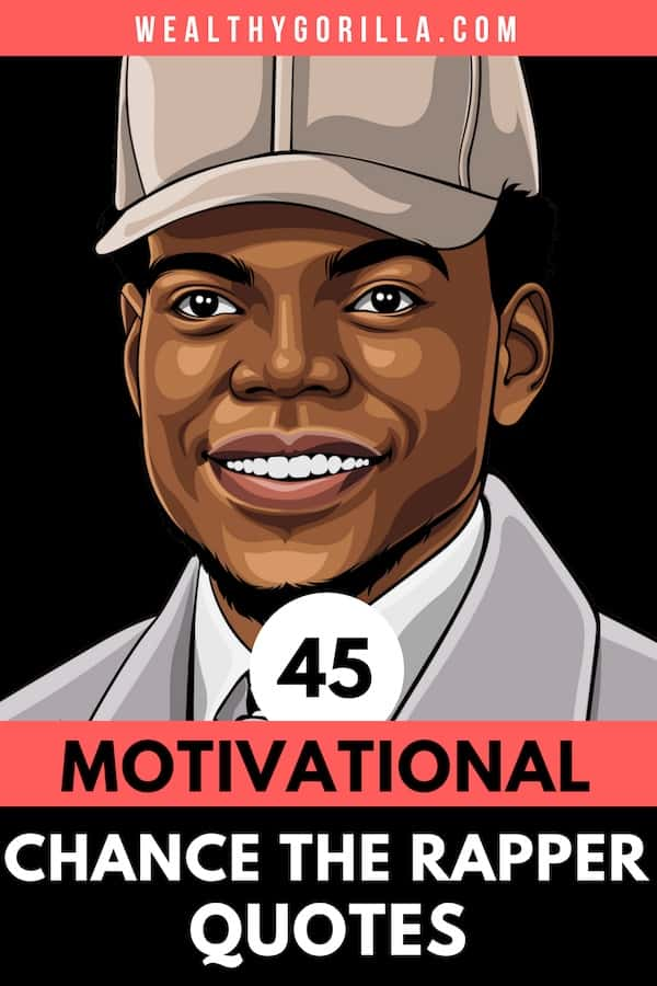 45 Chance the Rapper Quotes Pin 3