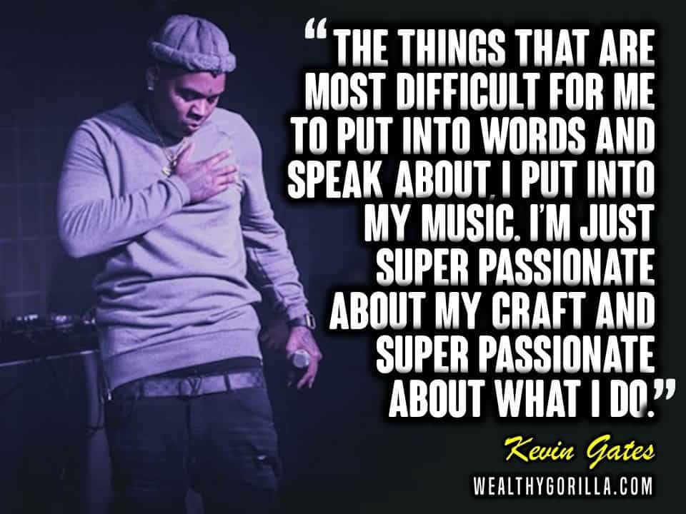 Kevin Gates Quotes Amusing 57 Kevin Gates Quotes About Music Success & Life  Wealthy Gorilla