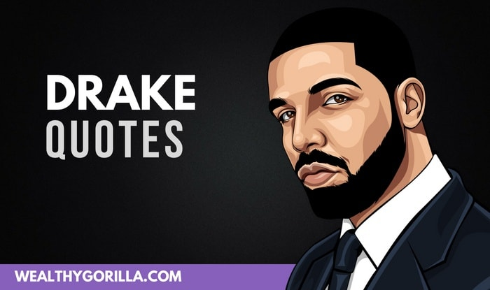 60 Amazing Drake Quotes That Inspire People To Succeed Wealthy Gorilla Cool Drake Song Quotes