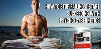 How to Stop Failing & Start Succeeding With Psycho-Cybernetics