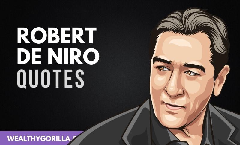 25 Inspirational Robert De Niro Quotes