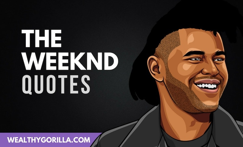 44 Exhilarating The Weeknd Quotes To Remember 2019 Wealthy Gorilla