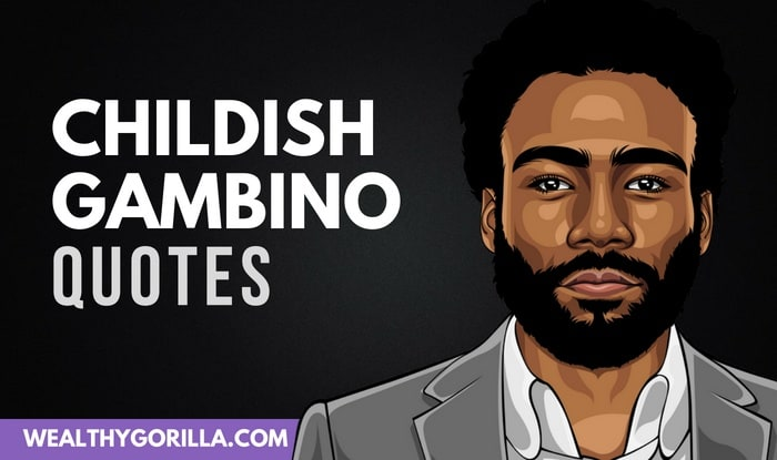 23 Childish Gambino Quotes About Happiness & Passion