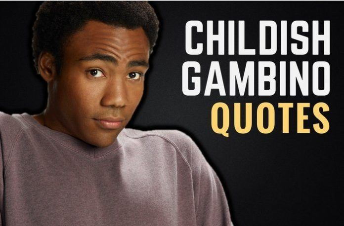 23 Childish Gambino Quotes About Happiness & Passion ...