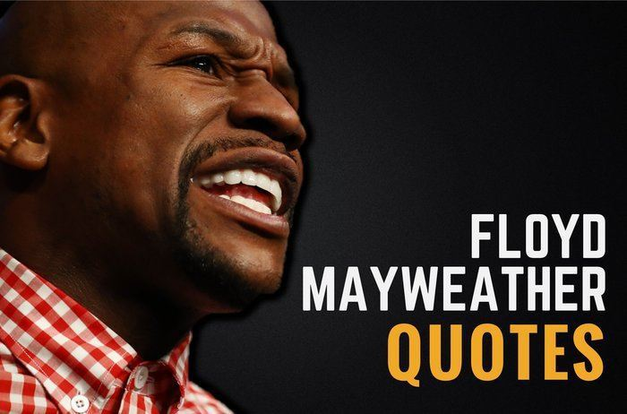 34 motivational floyd mayweather quotes wealthy gorilla the best floyd mayweather quotes thecheapjerseys Gallery