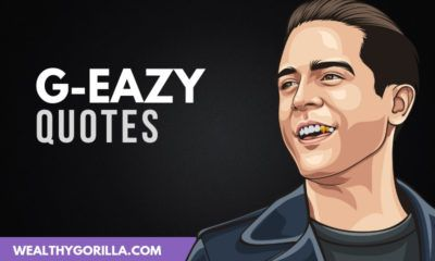 The Best G-Eazy Quotes