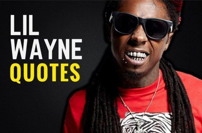 the best lil wayne quotes - Lil Wayne Quotes