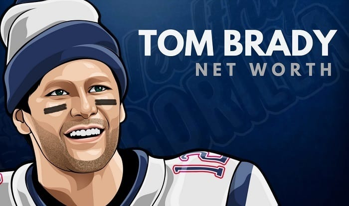 Tom Brady S Net Worth In 2020 Wealthy Gorilla
