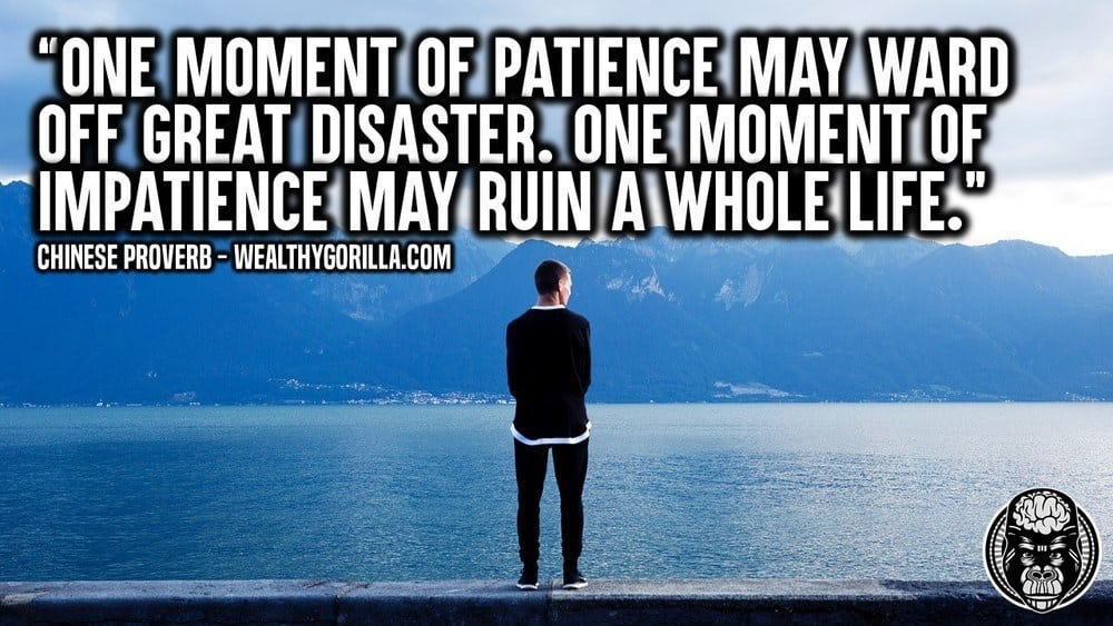 67 Patience Quotes Thatll Stop You From Giving Up Wealthy Gorilla