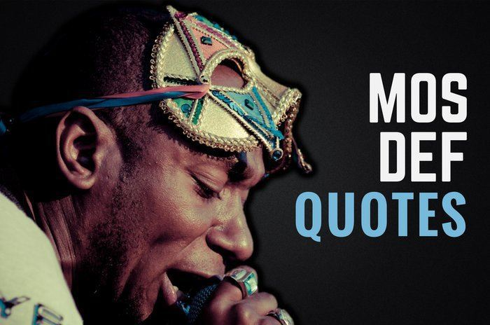 37 of the Greatest Mos Def Quotes of All Time