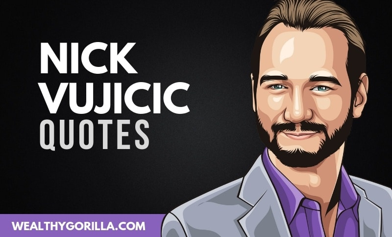 The Best Nick Vujicic Quotes