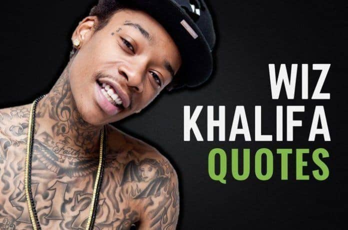 the best wiz khalifa quotes - Wiz Khalifa Quotes