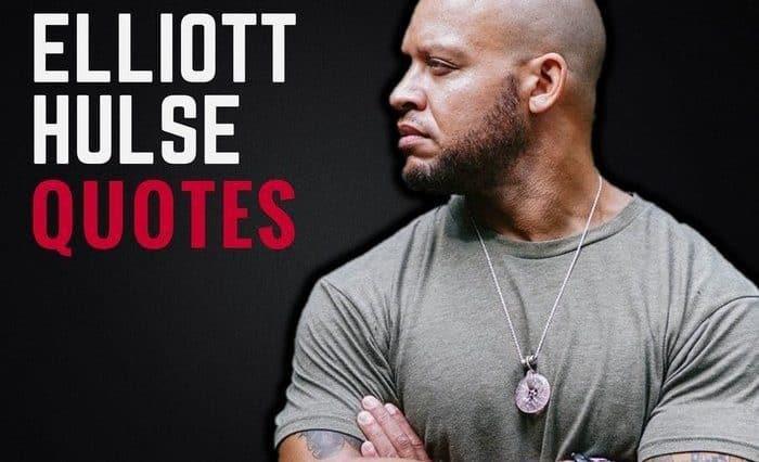 The Best Elliott Hulse Quotes