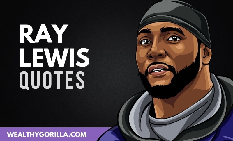 Inspiring Football Quotes Ray Lewis: 40 Unstoppable Ray Lewis Quotes & Speeches