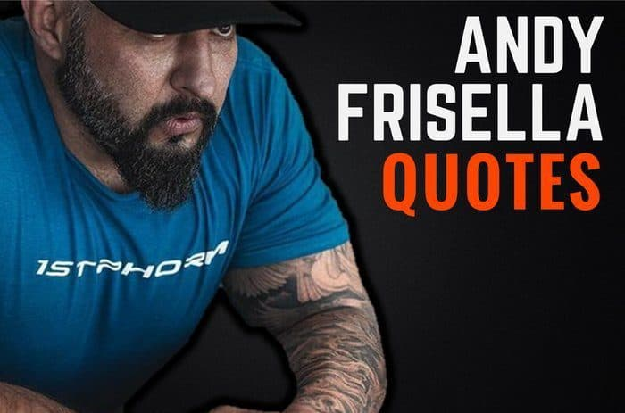 40 Hardcore & Motivational Andy Frisella Quotes