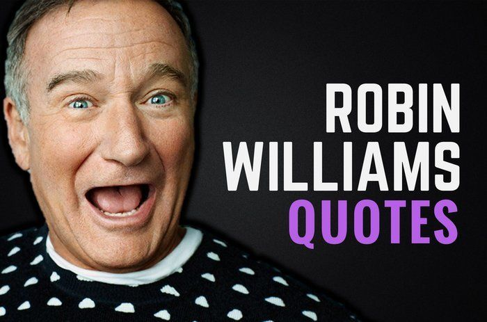 Robin Williams Quotes | 25 Robin Williams Quotes On Life Happiness Worries Wealthy Gorilla