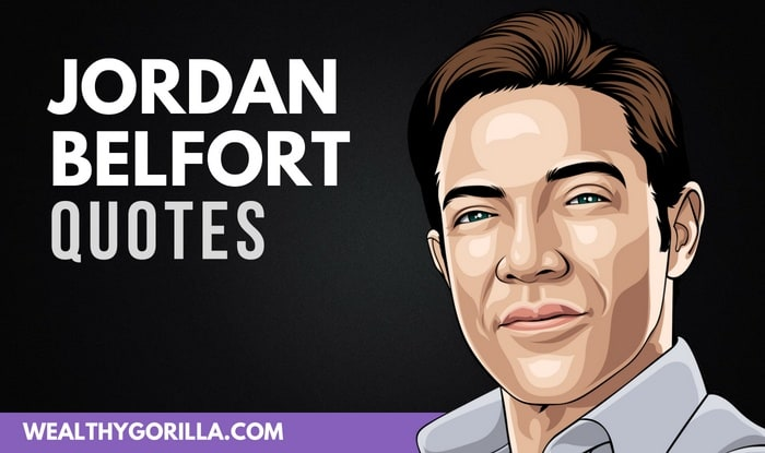 23 Fearless Jordan Belfort Quotes That'll Motivate You