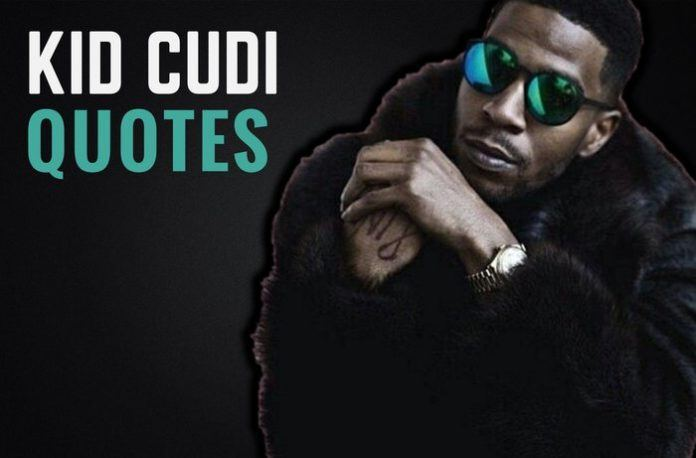 25 Inspirational Kid Cudi Quotes To Wake You Up